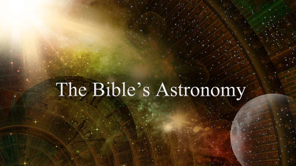 The Bible's Astronomy
